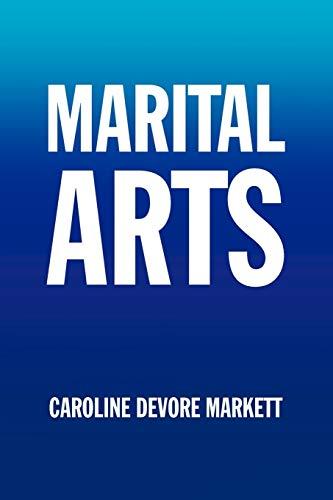MARITAL ARTS: Caroline DeVore Markett