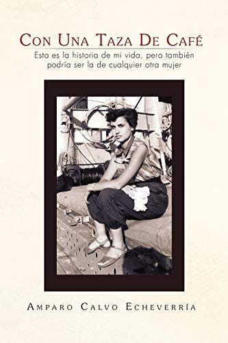 Con Una Taza de Cafe (Paperback) - Amparo Calvo Echeverria