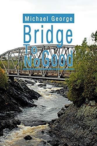 Bridge To No Good: Michael George