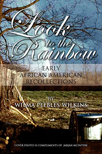 9781453583845: LOOK TO THE RAINBOW: Early African American Recollections