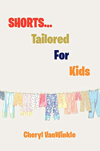 SHORTS.Tailored For Kids: Cheryl VanWinkle