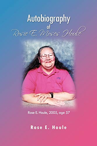 9781453584866: Autobiography of Rosie E. Moses Houle