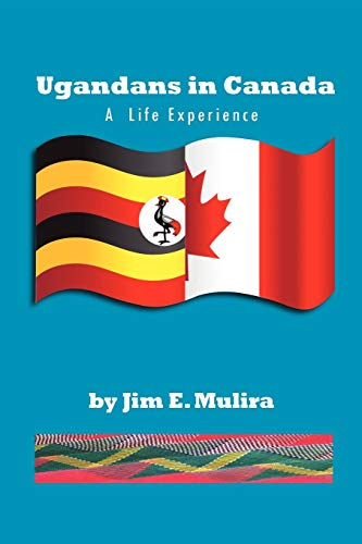9781453585115: Ugandans in Canada: A Life Experience