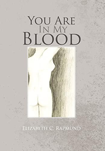 You Are In My Blood: Elizabeth C. Rapmund