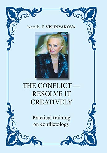 9781453587461: The Conflict - Resolve It Creatively: Practical Training in Conflictology