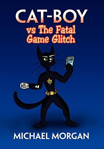 9781453588109: Cat-Boy Vs the Fatal Game Glitch