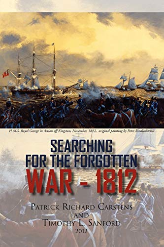 9781453588901: Searching for the Forgotten War - 1812 Canada