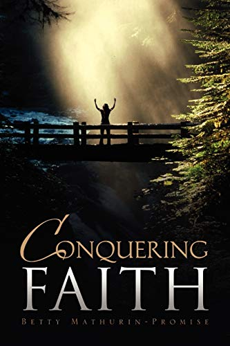 Conquering Faith: Betty Mathurin-Promise