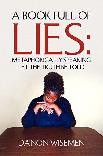 A Book Full of Lies: Metaphorically Speaking Let the Truth Be Told: Da'non Wisemen