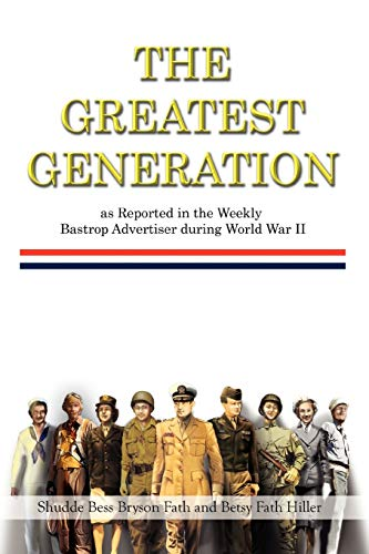The Greatest Generation as Reported in the: Fath, Shudde Bess