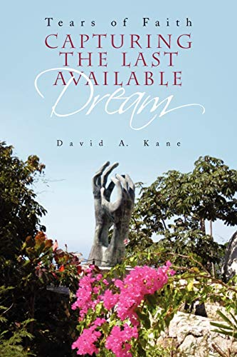 Capturing the Last Available Dream: Kane, David A