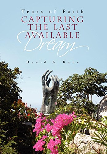 Capturing the Last Available Dream: Kane, David A.