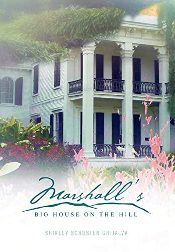 Marshalls Big House on the Hill: Shirley Schuster Grijalva