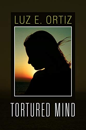 Tortured Mind (Paperback): Luz E Ortiz