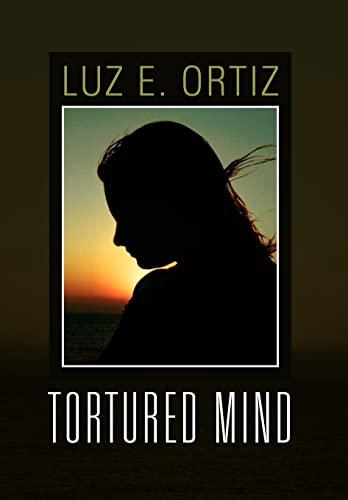 Tortured Mind: Luz E. Ortiz