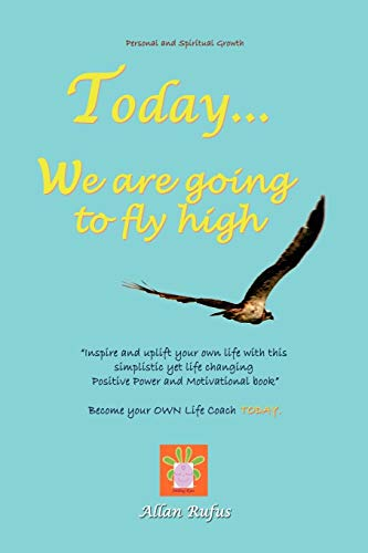 9781453595978: Today . . . We Are Going to Fly High