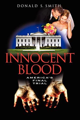 9781453596753: Innocent Blood: America's Final Trial