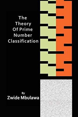 9781453598924: The Theory of Prime Number Classification
