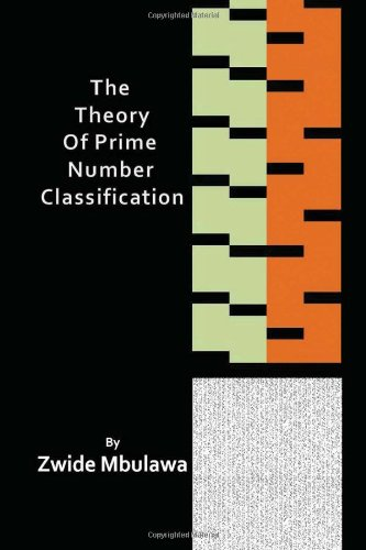 9781453598931: The Theory of Prime Number Classification