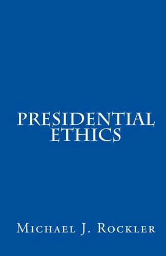 9781453600108: Presidential Ethics