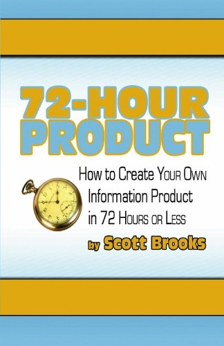 9781453600351: 72 Hour Product: How to Create Your Own Information Products in 72 Hours or Less