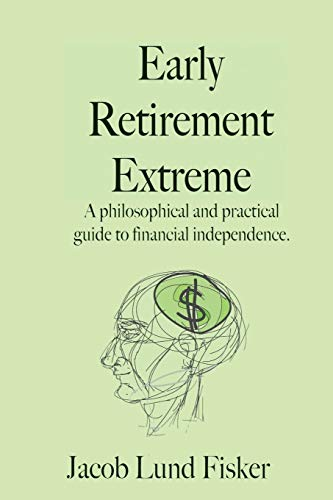 9781453601211: Early Retirement Extreme: A Philosophical and Practical Guide to Financial Independence