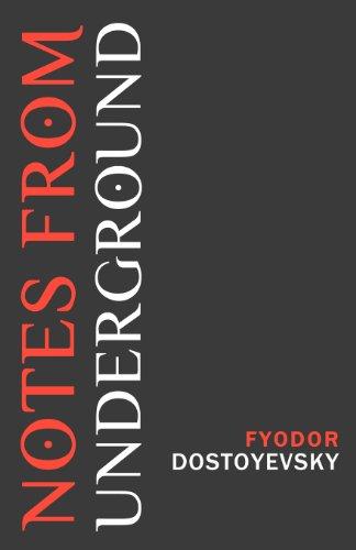 Notes From Underground: Dostoyevsky, Fyodor