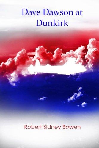 Dave Dawson at Dunkirk: Book 1 in The War Adventure Series: Bowen, Robert Sidney