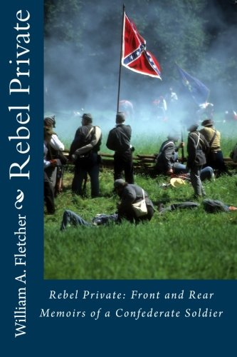 9781453604748: Rebel Private: Front and Rear--Memoirs of a Confederate Soldier