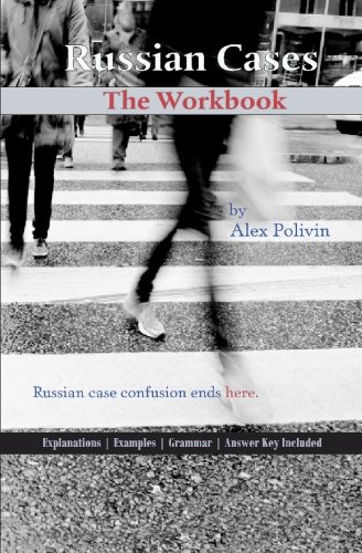 Russian Cases: The Workbook: Polivin, Alex