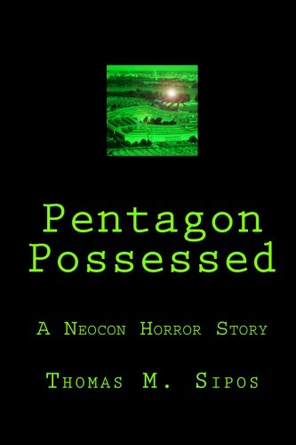9781453608616: Pentagon Possessed: A Neocon Horror Story