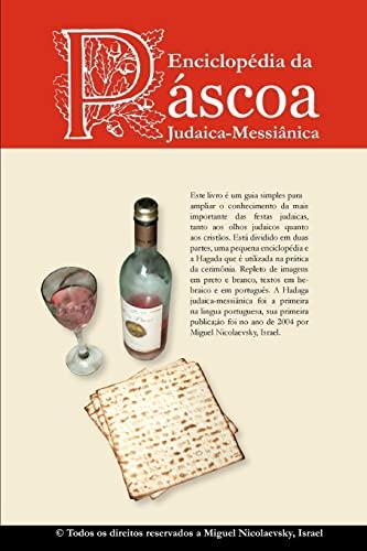 9781453608739: Enciclopédia da Páscoa Judaica-Messiânica: Enciclopédia da Páscoa Judaica-Messiânica por Miguel Nicolaevsky, Israel (Portuguese Edition)
