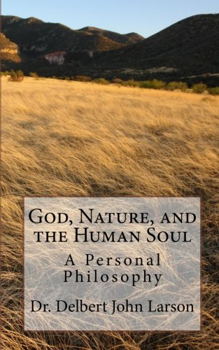 9781453610268: God, Nature, and the Human Soul: A Personal Philosophy