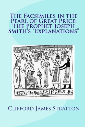 9781453610374: The Facsimiles in the Pearl of Great Price: The Prophet Joseph Smith's