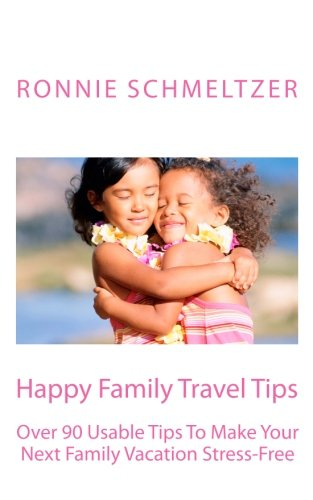 9781453611388: Happy Family Travel Tips: Over 90 Usable Tips To Make Your Next Family Vacation Stress-Free