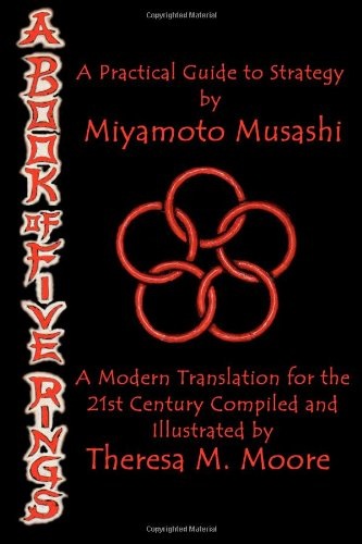 9781453611555: A BOOK OF FIVE RINGS: A Practical Guide to Strategy by Miyamoto Musashi: A Modern Translation For the 21st Century