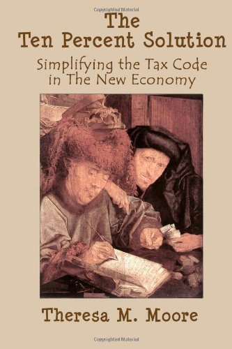 The Ten Percent Solution : Simplifying the: Theresa M. Moore