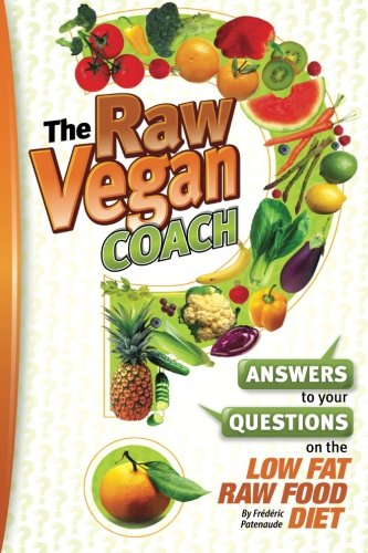 9781453611722: The Raw Vegan Coach: Answering Your Questions on the Raw Food Diet
