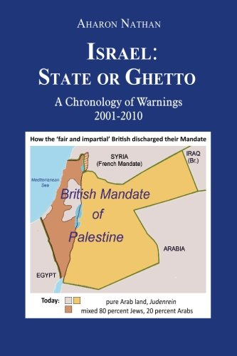 9781453611951: Israel: State or Ghetto: A Chronology of Warnings 2001-2010
