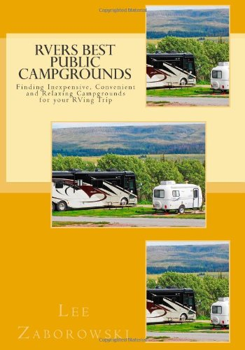 9781453612132: RVers BEST PUBLIC CAMPGROUNDS: Finding Inexpensive, Convenient and Relaxing Campgrounds for your RVing Trip