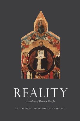 Reality: A Synthesis of Thomistic Thought: Reginald Garrigou-Lagrange