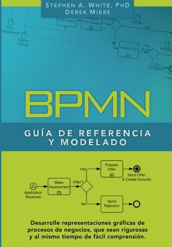 BPMN Guía de Referencia y Modelado: Comprendiendo y Utilizando BPMN (Spanish Edition): ...