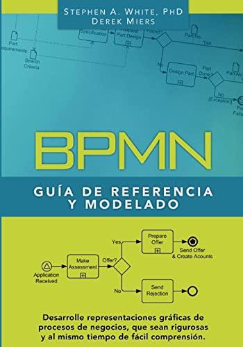 BPMN Guía de Referencia y Modelado: Comprendiendo y Utilizando BPMN (Spanish Edition): White...