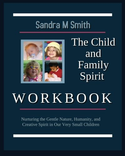 9781453617205: The Child and Family Spirit Workbook: Second Edition