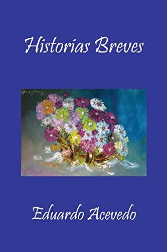 9781453618660: Historias Breves (Spanish Edition)