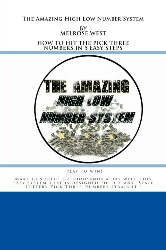 9781453619568: The Amazing High Low Number System: How to Hit the State Lottery Pick Three Number Every Day