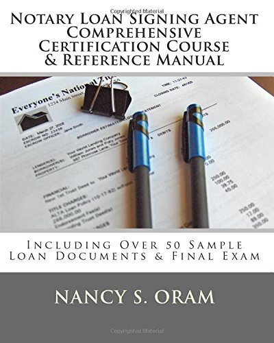 9781453621110: Notary Loan Signing Agent - Comprehensive Certification Course & Reference Manual: Including Over 50 Sample Loan Documents & Final Exam