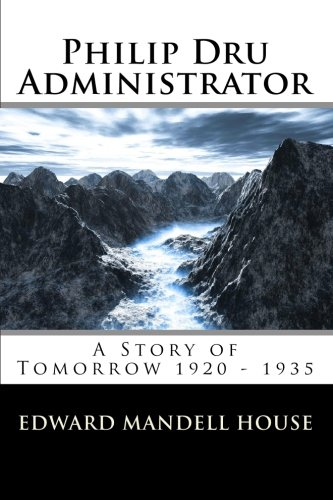 9781453621189: Philip Dru Administrator; A Story of Tomorrow 1920 - 1935