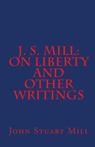 9781453621547: J. S. Mill: 'On Liberty' and Other Writings