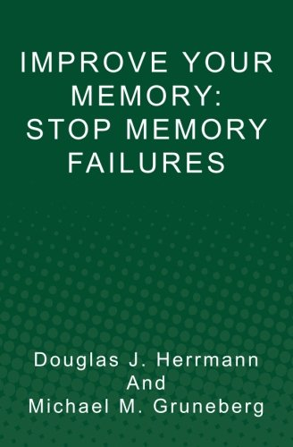 9781453623008: IMPROVE YOUR MEMORY: Stop Memory Failures